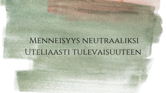 menneisyys_neutraaliksi_uteliaasti_tulevaisuuteen
